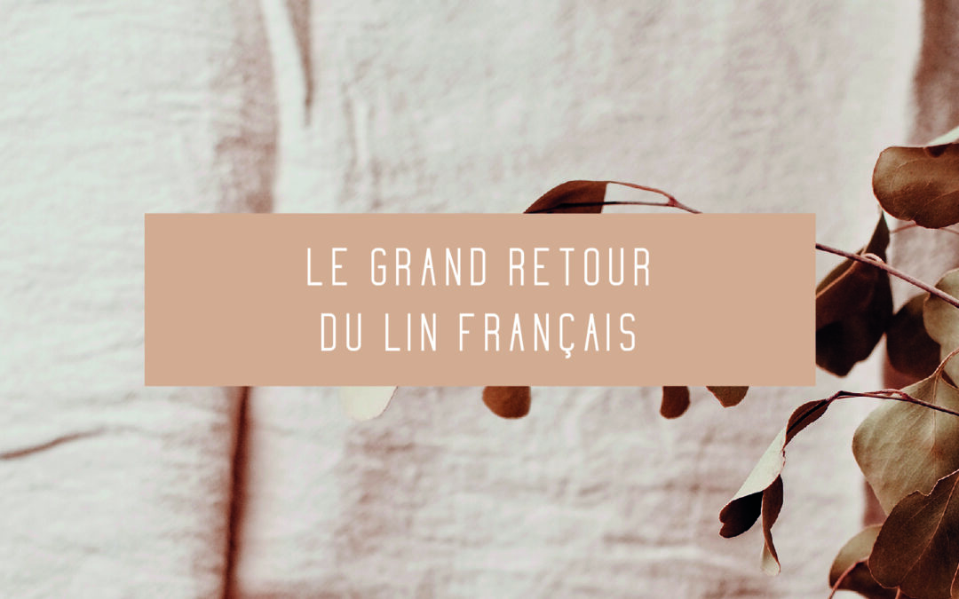 Le grand retour des vêtements en lin 100% français