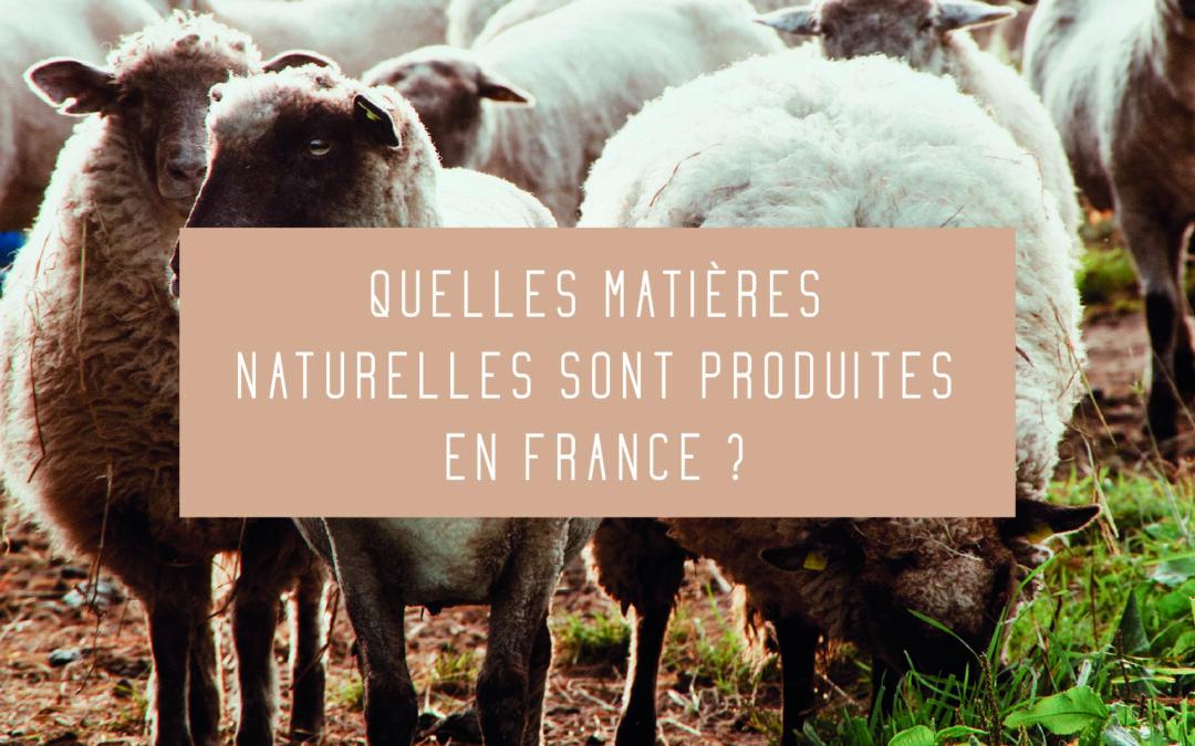 Quelles matières naturelles sont produites en France ?